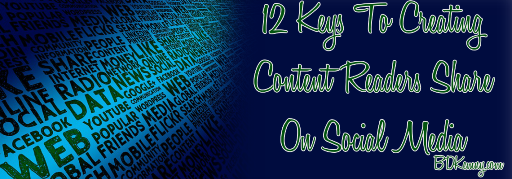 12 Keys To Creating Content Readers Share On Social Media