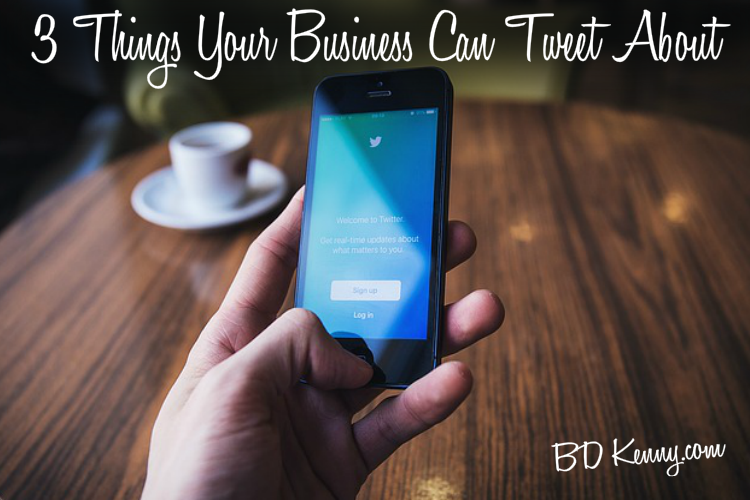 3 Things Your Business Can Tweet About