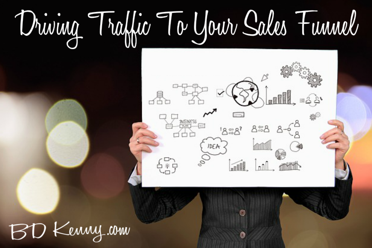 Driving Traffic To Your Sales Funnel bdkenny